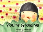 You're Growing by Noah Lukeman