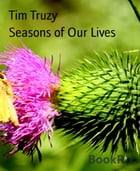 Seasons of Our Lives by Tim Truzy