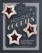 The Artisanal Kitchen: Holiday Cookies Cover Image