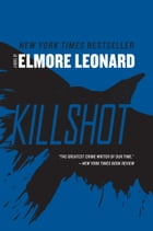 Killshot: A Novel by Elmore Leonard