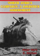 North Africa Campaign: A Logistics Assessment by Major Mark D. Kitchen