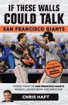 If These Walls Could Talk: San Francisco Giants Cover Image