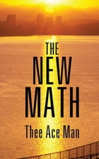 The New Math by Thee Ace Man