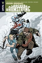 Archer & Armstrong Vol. 5: Mission: Improbable TPB by Fred Van Lente