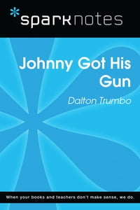 Johnny Got His Gun (SparkNotes Literature Guide)