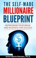 The Self-Made Millionaire Blueprint: Reprogram Your Brain and Business For Success 3ac8f681-5cc4-45f1-acf0-7f4974ac5aa0