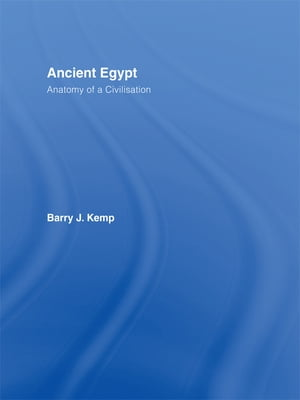 Ancient Egypt Anatomy of a Civilisation
