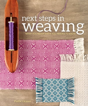 Next Steps In Weaving What You Never Knew You Needed to Know