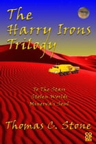 The Harry Irons Trilogy by Thomas Stone