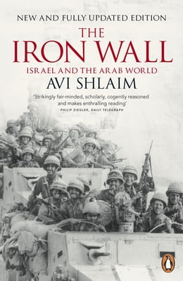 Book The Iron Wall: Israel and the Arab World by Avi Shlaim