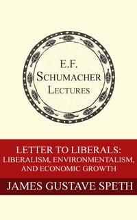 Letter to Liberals: Liberalism, Environmentalism, and Economic Growth