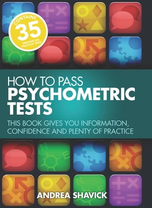 How To Pass Psychometric Tests This book gives you information,  confidence and plenty of practice