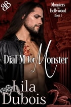 Dial M for Monster by Lila Dubois