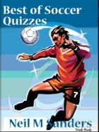 Best of Soccer Quizzes: For fans of football by Neil M Sanders