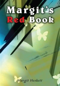 Margits Red Book: From Elephant to Butterfly<BR> Reflections of a Bohemian Butterfly