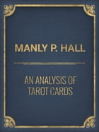 An Analysis of Tarot Cards by Manly P. Hall