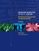Managing Marketing in the 21st Century (3rd Edition) by Noel Capon