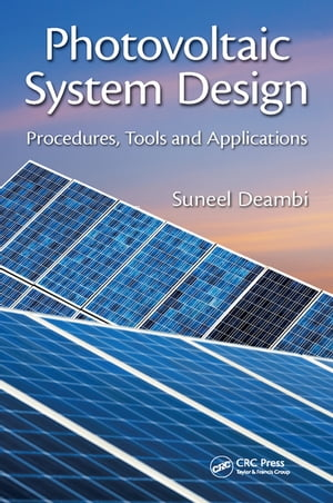 Photovoltaic System Design Procedures,  Tools and Applications