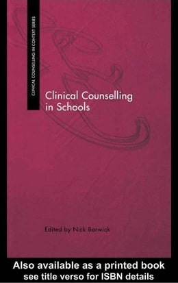 Book Clinical Counselling in Schools by Barwick, Nick