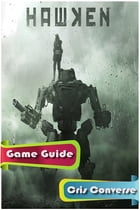 Hawken Game Guide by Cris Converse