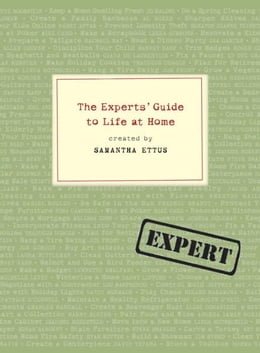 Book The Experts' Guide to Life at Home by Samantha Ettus