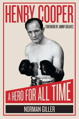 Henry Cooper A Hero For All Time