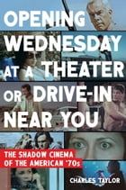 Opening Wednesday at a Theater or Drive-In Near You Cover Image
