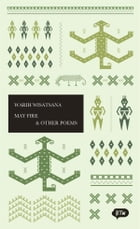 May Fire & Other Poems: A trilingual edition in English, German and Indonesian by Joan Suyenaga