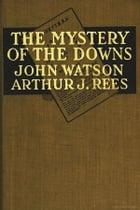 The Mystery of the Downs by John R. Watson