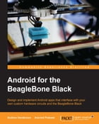 Android for the BeagleBone Black by Andrew Henderson