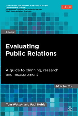 Book Evaluating Public Relations: A Guide to Planning, Research and Measurement by Tom Watson