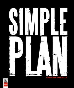 Book Simple Plan: L'histoire officielle by Kathleen Lavoie