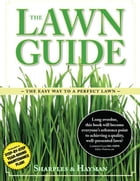 The Lawn Guide: The easy way to the perfect lawn by Philip Sharples; Steven Hayman