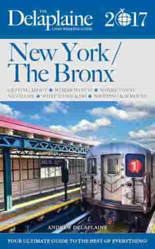 New York / The Bronx - The Delaplaine 2017 Long Weekend Guide: Long Weekend Guides