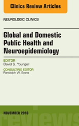 Book Global and Domestic Public Health and Neuroepidemiology, An Issue of the Neurologic Clinics, by David Younger
