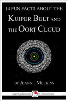 14 Fun Facts About the Kuiper Belt and the Oort Cloud by Jeannie Meekins