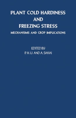 Book Plant Cold Hardiness and Freezing Stress: Mechanisms and Crop Implications by Li, P.H.