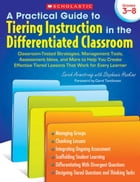 A Practical Guide to Tiering Instruction in the Differentiated Classroom: Classroom-Tested…