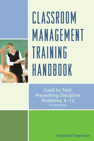 Classroom Management Training Handbook: Cued to Preventing Discipline Problems, K-12