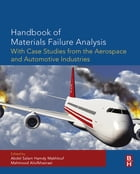 Handbook of Materials Failure Analysis with Case Studies from the Aerospace and Automotive…