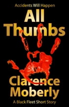 All Thumbs by Clarence Moberly