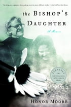 The Bishop's Daughter: A Memoir by Honor Moore