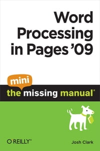 Word Processing in Pages '09: The Mini Missing Manual