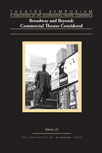 Theatre Symposium, Vol. 22: Broadway and Beyond: Commercial Theatre Considered