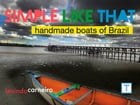 Simple Like That: Boats Handcrafted in Brazil by Levindo Carneiro