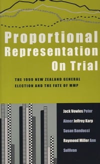 Proportional Representation on Trial: New Zealand's Second MMP Election and After