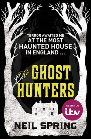 The Ghost Hunters the most haunted house in England