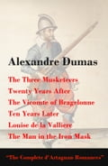 The Three Musketeers + Twenty Years After + The Vicomte of Bragelonne + Ten Years Later + Louise de la Valliere + The Man in the Iron Mask (The Complete d'Artagnan Romances) 15946ce8-98ef-44b6-9950-aaaf1487054e