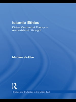 Islamic Ethics Divine Command Theory in Arabo-Islamic Thought