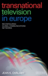 Transnational Television in Europe: Reconfiguring Global Communications Networks